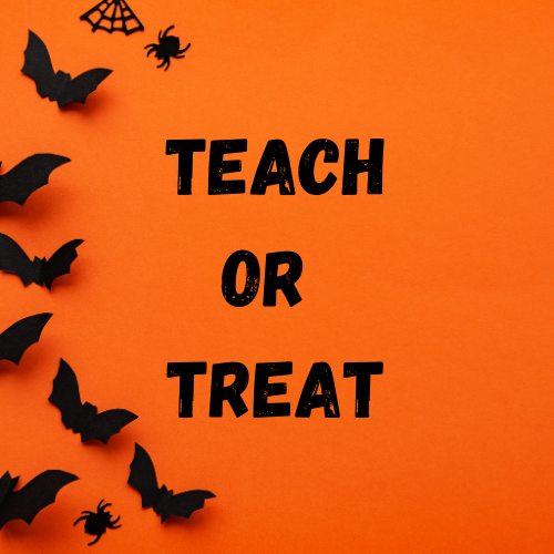 Teach or Treat
